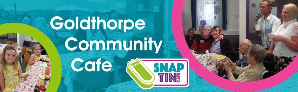 The Snap Tin Cafe - Goldthorpe Community Cafe
