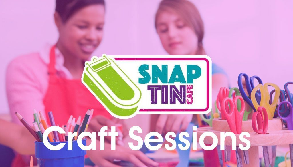 Snap Tin Cafe Craft Sessions